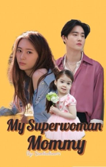 My Superwoman Mommy! [In a MAJOR EDITING and Revising]