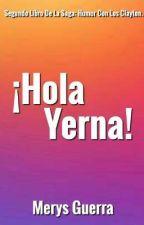 ¡Hola Yerna! | Libro 2 by SoyMerysGuerra