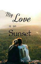 My love is on sunset by aininaura