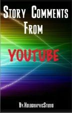 Story Comments From YouTube  by holographicstudio