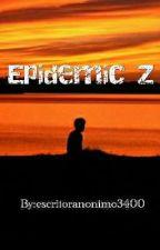 Epidemic Z by escritoranonimo3400