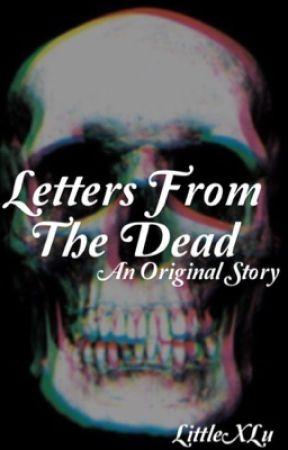 Letters From The Dead by littleXlu