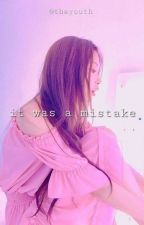 It Was a Mistake - Chaelisa by thayouth