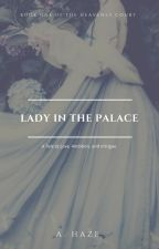 Lady In The Palace (The Heavenly Court Book 1) by A_Haze