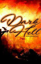 Dark Hell by JustAStoryWriter17