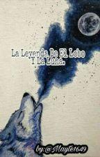La Leyenda De El Lobo Y La Luna.[ErrorInk] by mayte1649