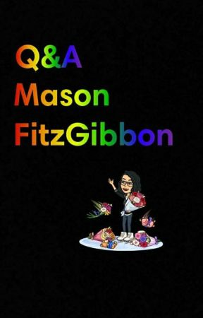 Q&A: Ask Mason by masonfitzzy