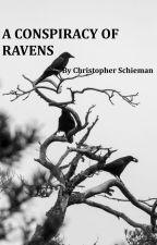 A Conspiracy of Ravens by NorthofChris