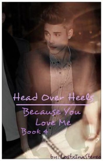 Head Over Heels:Book 3:Because You Love Me: Justin Bieber Love Story: