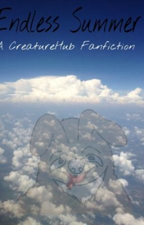 Endless Summer (The Creatures Fanfic) *completed* by bacon_yo
