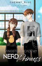 Gangsters Academy: Nerd Princess [Completed] by chemmy_blue