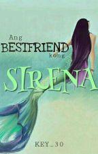 Ang Bestfriend kong Sirena by Key_30