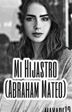Mi hijastro (Abraham Mateo) •hot• by mayare13