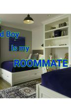 The bad boy is my roommate by Girlsdreamz