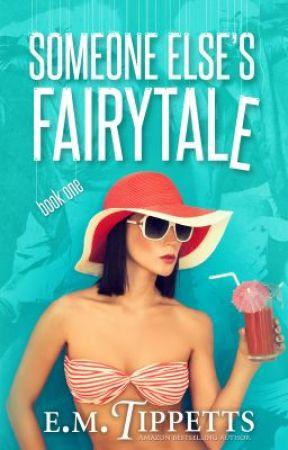 Someone Else's Fairytale by EmilyMahTippetts