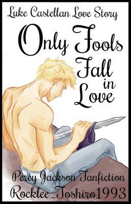 Only Fools Fall in Love ||Percy Jackson - Luke Castellan