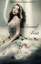 Second best by denisselovesbooks101