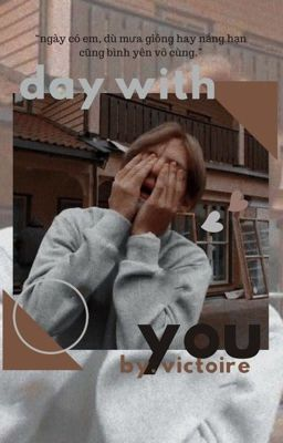 Đọc truyện [ bts imagine ] day with you