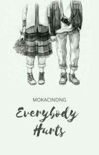 Everybody Hurts by mokacinong