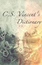 C.S. Vincent's Dictionary by ssensory