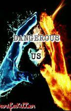 DANGEROUS US by ZarifaAihara
