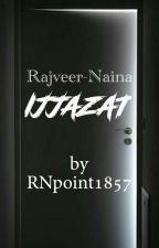 Rajveer-Naina Ijjazat by RNpoint1857