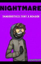 Nightmare    Yandere!Ticci Toby by JaegerIttoki909