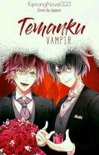 Temanku Vampir (OS) by KiprangNovel323