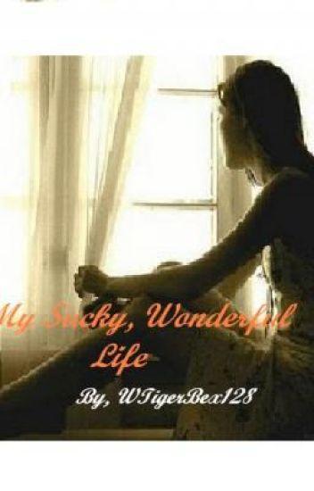 My Sucky, Wonderful Life