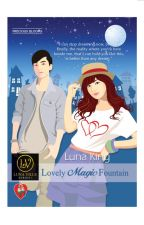 Luna Ville Series 1: Lovely Magic Fountain (COMPLETE/Published 2015) by lunaking_phr
