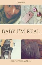 baby i'm real 》chanbaek by moonllight_star