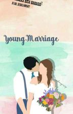 Young Marriage by Cerobongasep