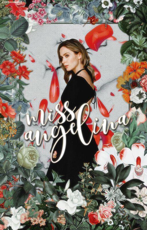 Miss Angelina [#Wattys2016] ✓ by SurroundMe