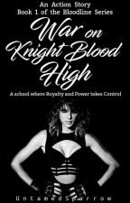 War on Knight Blood High by _Iyahhh_