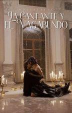 La Cantante y El Vagabundo  by -socialxliz