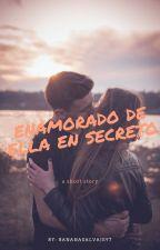 Enamorado de ella en secreto by BananaSalvaje97