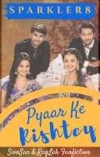 Pyaar Ke Rishtey (Updating Edited Version) by Sparkler8