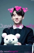 Jungkook's Wife by kpoptimeofficial101