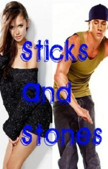 Sticks and Stones (Watty Awards 2011) {Dedicated to Haoming Huang}