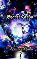 Secret Cards ~Storia a OC~ by Francesca_Cipher