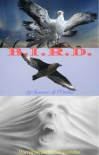 B.I.R.D. (réédition) by ecrivainpourados