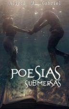 Poesias Submersas  by aliciamgabriel