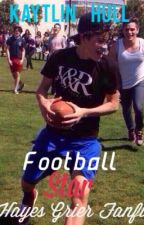 Football Star (Hayes Grier Fanfiction) by kaytlinhull