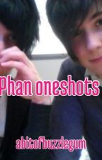Some Phan Oneshots by abitofbuzzlegum