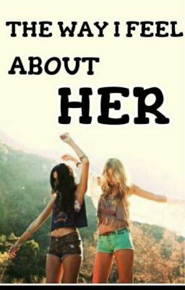 The way I feel about her. (Parte 1)