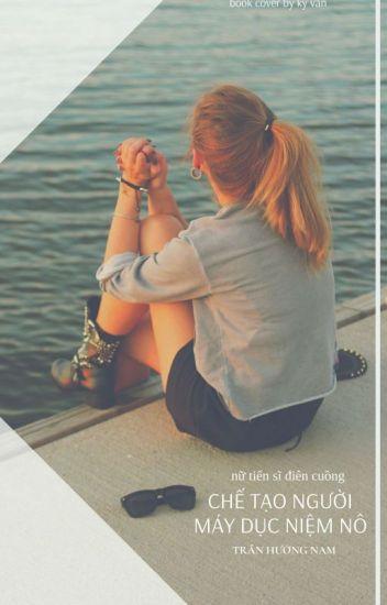 Đọc Truyện [Mau xuyên - Sắc] Nữ Tiến Sĩ Điên Cuồng: Chế Tạo Người Máy Dục Niệm Nô - TruyenFun.Com