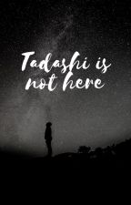 Tadashi Is Not Here 🌹 (Big Hero 6: The Series Fanfic/Novella)《COMPLETED ✔️》 by blondeichiban