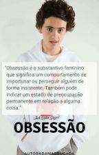 Obsessão by Autoradamadrugada