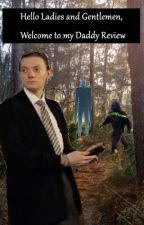 Hello Ladies and Gentlemen, Welcome To My Daddy Review by reviewbrah