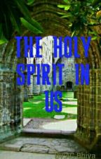 HOLY SPIRIT IN US by AmandaCyntia